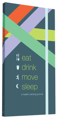 Eat Drink Move Sleep: A Health Tracking Journal
