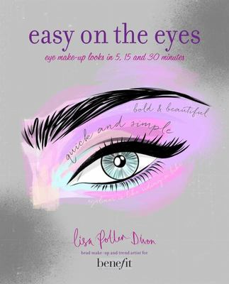 Easy on the Eyes - Eye Make-Up Looks in 5, 15 and 30 Minutes