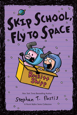 Skip School, Fly to Space (A Pearls Before Swine Collection)