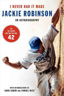 I Never Had It MadeAn Autobiography of Jackie Robinson