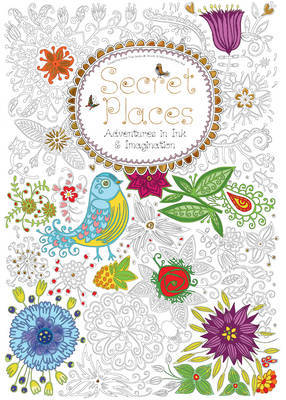 Secret Places: Adventures in Ink and Imagination