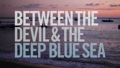 Film Screening of 'Between The Devil & The Deep Blue Sea'
