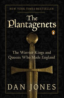 The PlantagenetsThe Warrior Kings and Queens Who Made England