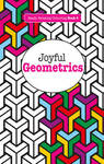 Joyful Geometrics (Really Relaxing Colouring #6)