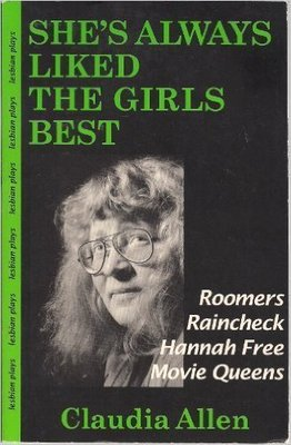 She's Always Liked The Girls Best: Roomers, Raincheck, Hannah Free, Movie Queens (Lesbian Plays)
