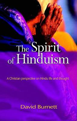 The Spirit of Hinduism: A Christian Perspective on Hindu Life and Thought
