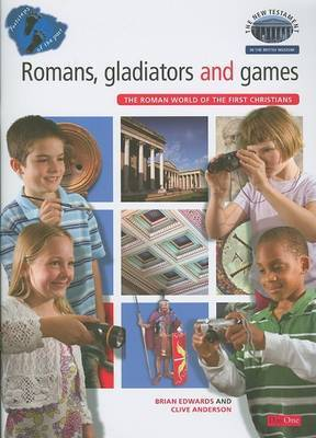 Romans, Gladiators and Games: The Roman World of the First Christians