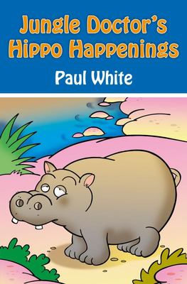 Jungle Doctor's Hippo Happenings