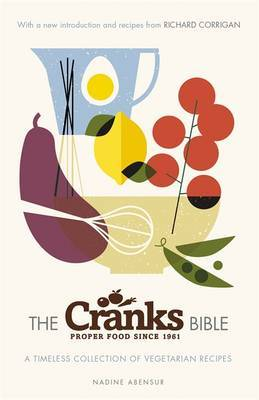 Cranks Bible: A Timeless Collection of Vegetarian Recipes