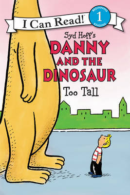 Too Tall: Danny and the Dinosaur (I Can Read)