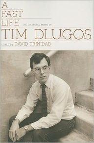 Fast Life: Collected Poems Tim Dlugos
