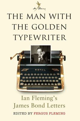 The Man with the Golden Typewriter: The Bond Letters