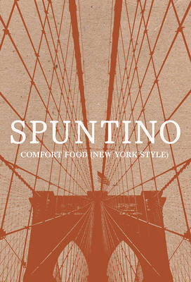 Spuntino: Comfort Food (New York Style)