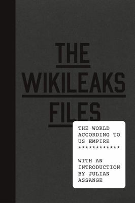 Wikileaks Files - The World According to US Empire