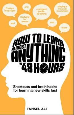 How to Learn Anything in 48 Hours