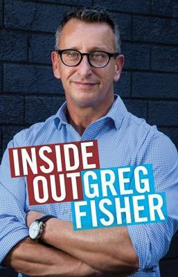 Inside Out : An Extraordinary Story of Ambition, Addiction and Redemption