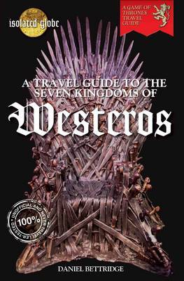 Travel Guide to the Seven Kingdoms of Westeros