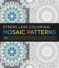 Mosaic Patterns: 100+ Coloring Pages for Peace and Relaxation (Stress Less Coloring)