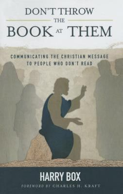 Don't Throw the Book at Them: Communicating the Christian Message to People Who Don't Read
