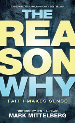 The Reason Why: Faith Makes Sense