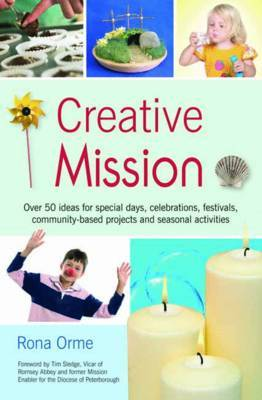 Creative Mission: Over 50 Ideas for Special Days, Celebrations, Festivals, Community-based Projects and Seasonal Activities