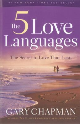 5 Five Love Languages: The Secret to Love That Lasts