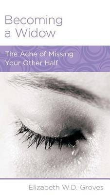 CCEF Becoming a Widow: The Ache of Missing Your Other Half