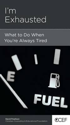 CCEF I'm Exhausted: What to Do When You're Always Tired
