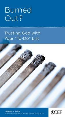 """CCEF Burned Out?: Trusting God with Your """"To-Do"""" List"""