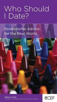 CCEF Who Should I Date?: Relationship Advice for the Real World