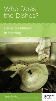 CCEF Who Does the Dishes?: Decision Making in Marriage