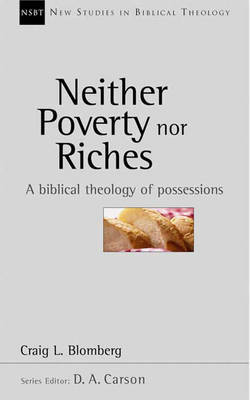 Neither Poverty Nor Riches: Biblical Theology of Possessions