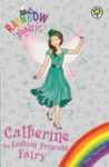 Catherine the Fashion Princess Fairy (Rainbow Magic)
