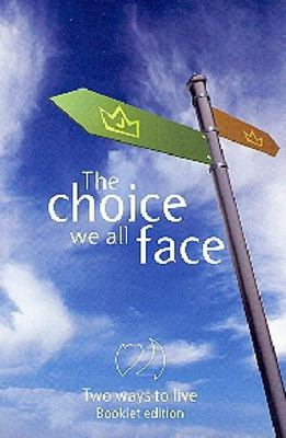 The Choice We All Face: Booklet Editon