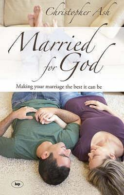 Married for God: Making Your Marriage the Best it Can be