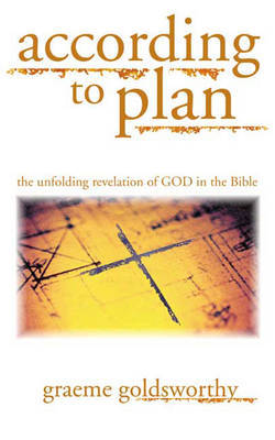 According to Plan: The Unfolding Revelation of God in the Bible