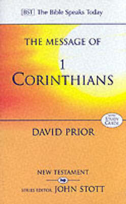 The Message of I Corinthians: Life in the Local Church
