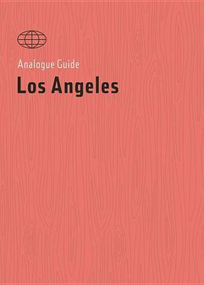 Analogue Guide Los Angeles
