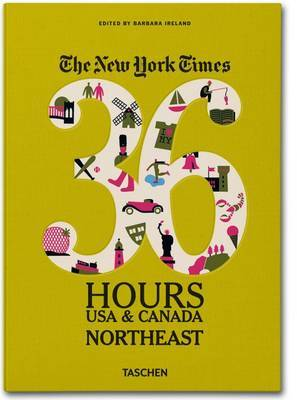 New York Times 36 Hours USA & Canada. Northeast