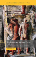 Sex, Soldiers and the South Pacific, 1939-45: Queer Identities in Australia in the Second World War