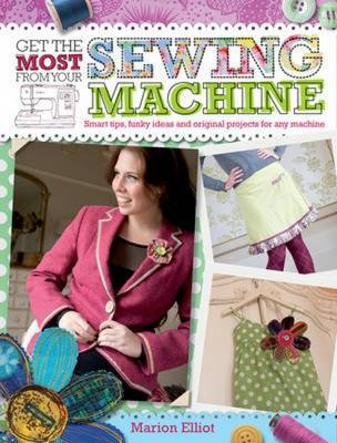 Get the Most from Your Sewing Machine
