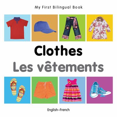 Clothes (My First Bilingual Book) (French/English)