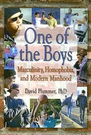 One of the Boys: Masculinity, Homophobia, and Modern Manhood