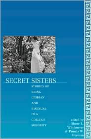 Secret Sisters: Stories of Being Lesbian and Bisexual in a College Sorority