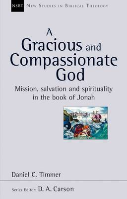 A Gracious and Compassionate God (New Studies in Biblical Theology)