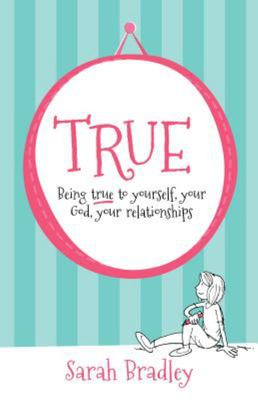 True: Being True To Yourself, Your God, Your Relationship