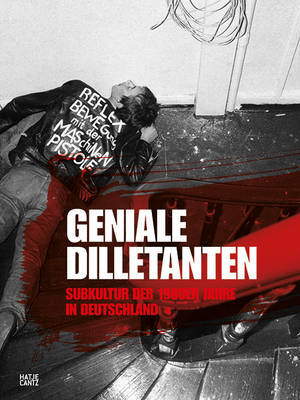 Brilliant Dilletantes - Subculture in Germany in the 1980s