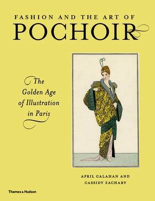 Fashion and the Art of Pochoir - The Golden Age of Illustration in Paris