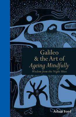 Galileo and the Art of Ageing Mindfully: Wisdom of the Night Skies