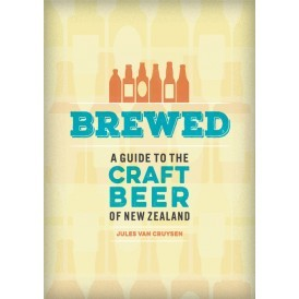 Brewed: A Guide to the Craft Beer of New Zealand